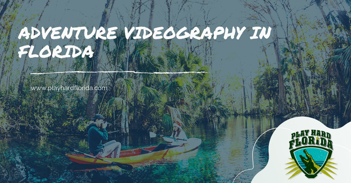 Adventure Videography in Florida