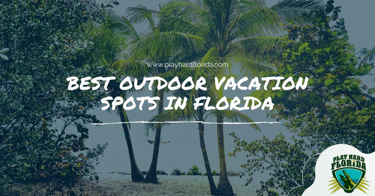 Best Outdoor Vacation Spots